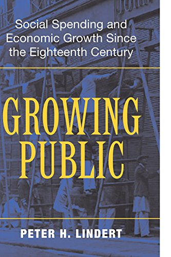Growing Public: Volume 1, The Story: Social Spending and Economic Growth since the Eighteenth ...