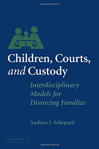 9780521529303: Children, Courts, and Custody: Interdisciplinary Models for Divorcing Families