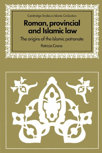 9780521529495: Roman, Provincial and Islamic Law: The Origins of the Islamic Patronate