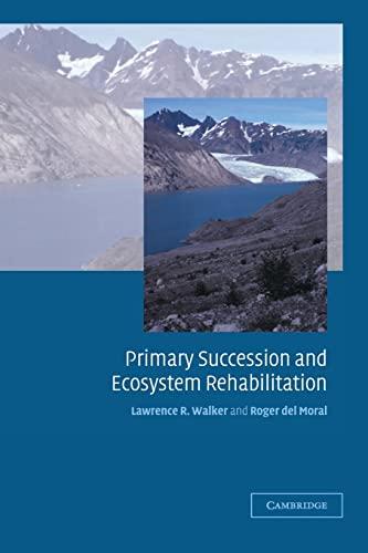 9780521529549: Primary Succession and Ecosystem Rehabilitation