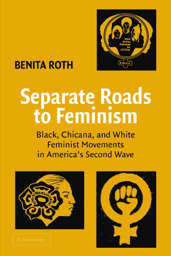 9780521529723: Separate Roads to Feminism: Black, Chicana, and White Feminist Movements in America's Second Wave