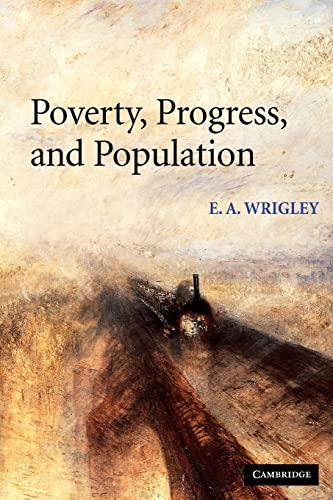 Poverty, Progress, and Population: Wrigley, E. A.