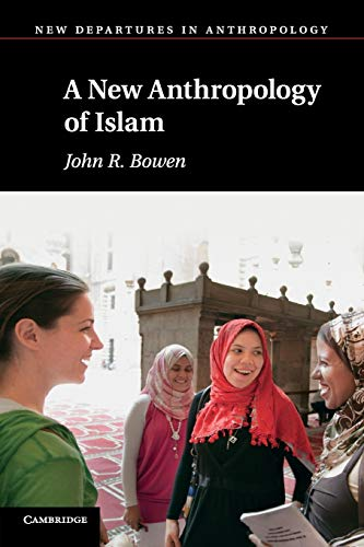 9780521529785: A New Anthropology of Islam