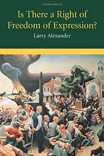 9780521529846: Is There a Right of Freedom of Expression? (Cambridge Studies in Philosophy and Law)