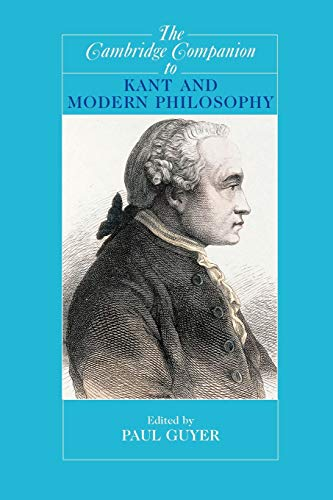 9780521529952: The Cambridge Companion to Kant and Modern Philosophy (Cambridge Companions to Philosophy)