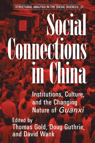 9780521530316: Social Connections in China: Institutions, Culture, and the Changing Nature of Guanxi (Structural Analysis in the Social Sciences)