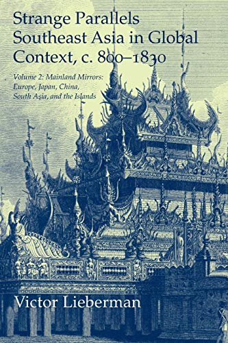 9780521530361: Strange Parallels: Volume 2, Mainland Mirrors: Europe, Japan, China, South Asia, and the Islands: Southeast Asia in Global Context, C.800 (Studies in Comparative World History)