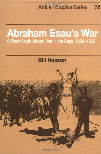 9780521530590: Abraham Esau's War: A Black South African War in the Cape, 1899-1902 (African Studies)