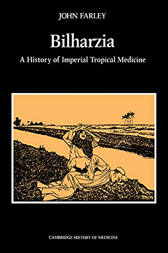 9780521530606: Bilharzia: A History of Imperial Tropical Medicine (Cambridge Studies in the History of Medicine)