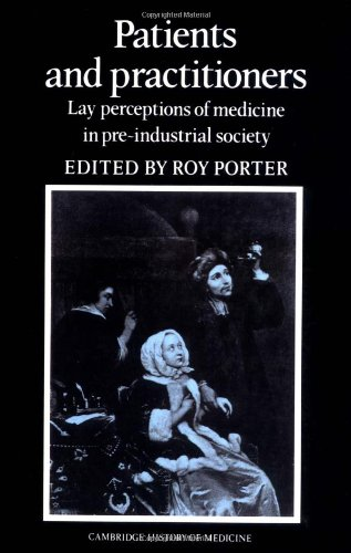 9780521530613: Patients and Practitioners Paperback: Lay Perceptions of Medicine in Pre-industrial Society (Cambridge Studies in the History of Medicine)