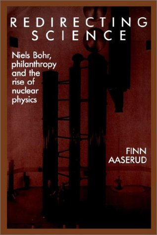 9780521530675: Redirecting Science: Niels Bohr, Philanthropy, and the Rise of Nuclear Physics