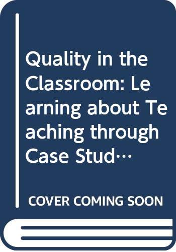 9780521530897: Quality in the Classroom: Learning about Teaching through Case Studies