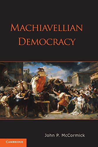 9780521530903: Machiavellian Democracy