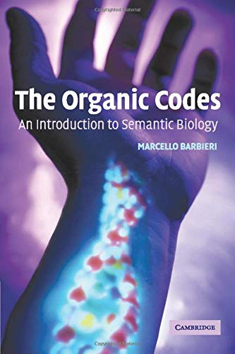 9780521531009: The Organic Codes: An Introduction to Semantic Biology