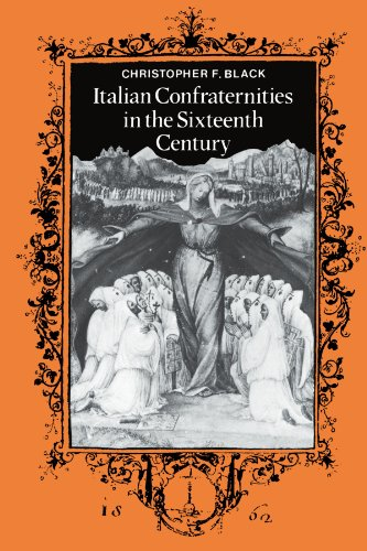 Italian confraternities in the sixteenth century.: Black, Christopher F.