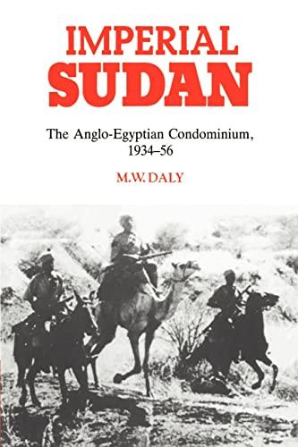 9780521531160: Imperial Sudan: The Anglo-Egyptian Condominium 1934-1956