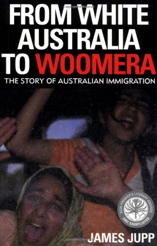 9780521531405: From White Australia to Woomera: The Story of Australian Immigration