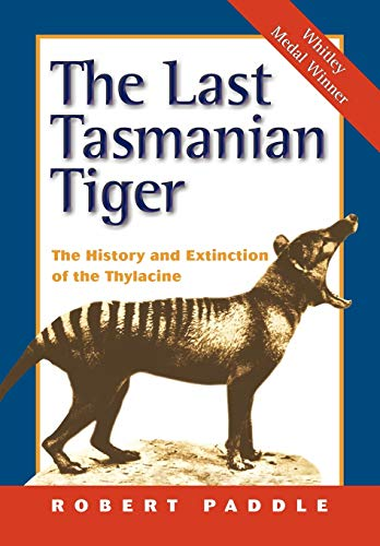 9780521531542: The Last Tasmanian Tiger: The History and Extinction of the Thylacine