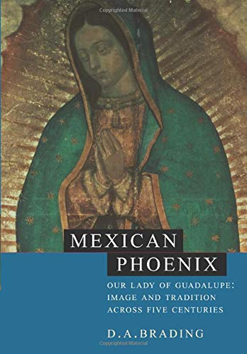 9780521531603: Mexican Phoenix: Our Lady of Guadalupe: Image and Tradition across Five Centuries