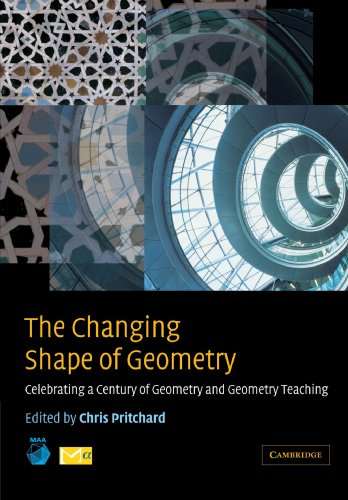 9780521531627: The Changing Shape of Geometry: Celebrating a Century of Geometry and Geometry Teaching