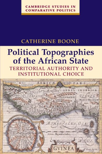 9780521532648: Political Topographies of the African State Paperback: Territorial Authority and Institutional Choice (Cambridge Studies in Comparative Politics)