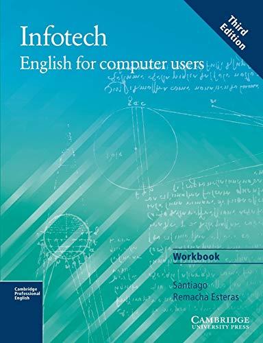 9780521532884: Infotech. Workbook. Per le Scuole superiori: English for Computer Users