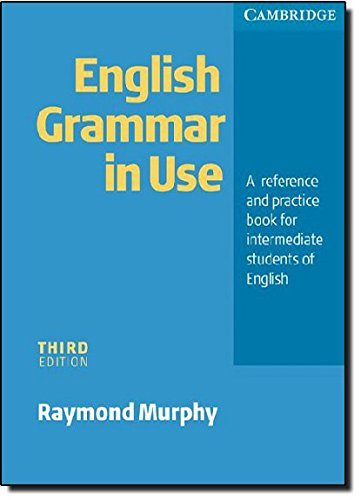 English Grammar In Use without Answers: A Reference and Practice Book for Intermediate Students of English (0521532906) by Raymond Murphy