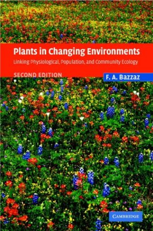 9780521533058: Plants in Changing Environments: Linking Physiological, Population, and Community Ecology