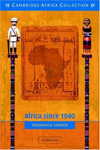 9780521533072: Africa Since 1940: The Past of the PresentAFRICA SINCE 1940: THE PAST OF THE PRESENT by Cooper, Frederick (Author) on Oct-10-2002 Paperback