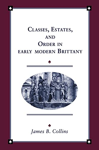 Classes, Estates and Order in Early-Modern Brittany: James B. Collins