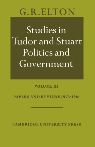 9780521533164: Studies in Tudor and Stuart Politics and Government: Volume 3, Papers and Reviews 1973-1981