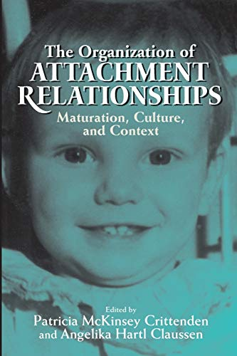 9780521533461: The Organization of Attachment Relationships: Maturation, Culture, and Context