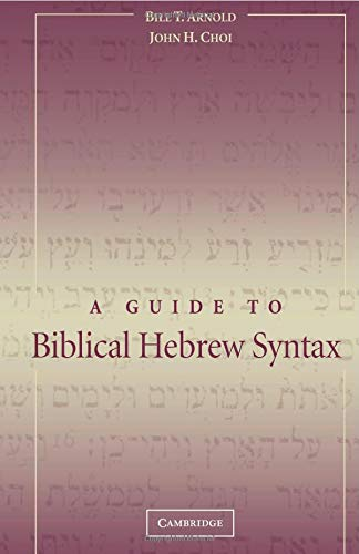 9780521533485: A Guide to Biblical Hebrew Syntax