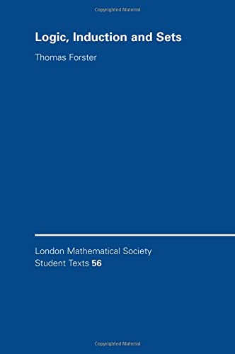 9780521533614: Logic, Induction and Sets (London Mathematical Society Student Texts)