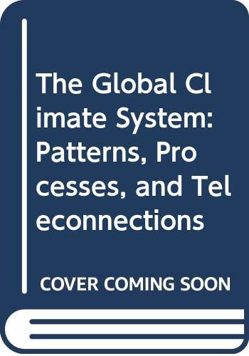 9780521533805: The Global Climate System: Patterns, Processes, and Teleconnections