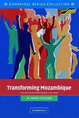 9780521533829: Transforming Mozambique African Edition: The Politics of Privatization, 1975-2000 (African Studies)