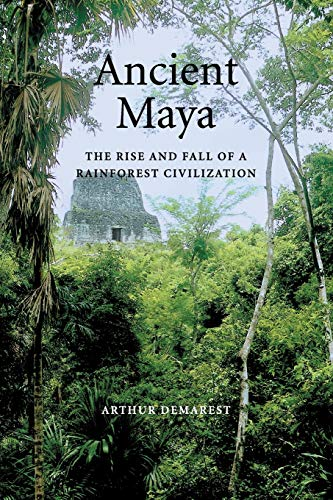 9780521533904: Ancient Maya: The Rise and Fall of a Rainforest Civilization (Case Studies in Early Societies)