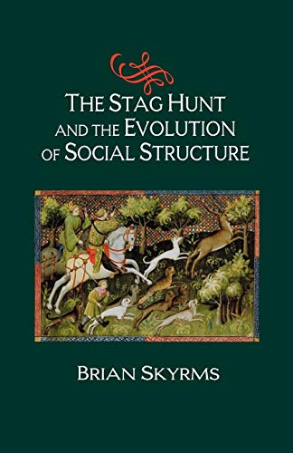 9780521533928: The Stag Hunt and the Evolution of Social Structure
