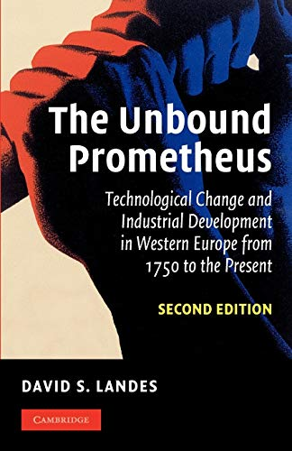9780521534024: The Unbound Prometheus: Technological Change and Industrial Development in Western Europe from 1750 to the Present