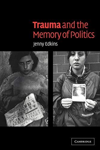 9780521534208: Trauma and the Memory of Politics