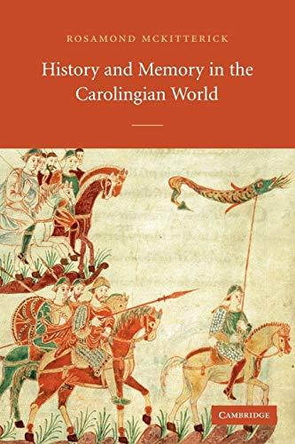 9780521534369: History and Memory in the Carolingian World