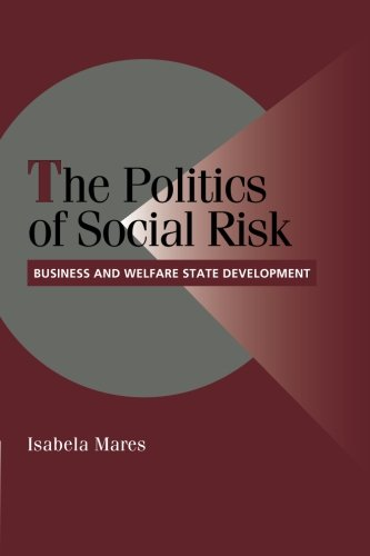 9780521534772: The Politics of Social Risk: Business And Welfare State Development (Cambridge Studies in Comparative Politics)