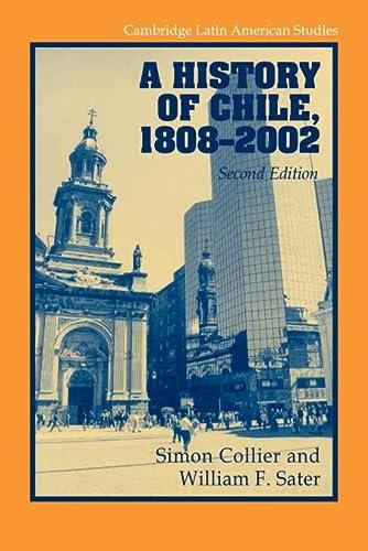 9780521534840: A History of Chile, 1808-2002 (Cambridge Latin American Studies)
