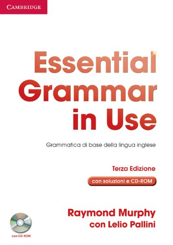 Essential Grammar in Use with Answers with CD-ROM Italian Edition: Grammatica di Base della Lingua Inglese (0521534887) by Raymond Murphy; Lelio Pallini