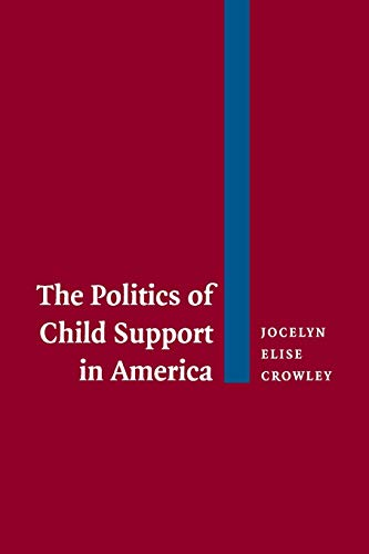 9780521535113: The Politics of Child Support in America