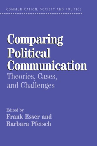 9780521535403: Comparing Political Communication Paperback: Theories, Cases, and Challenges (Communication, Society and Politics)