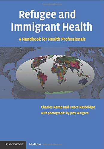 9780521535601: Refugee and Immigrant Health: A Handbook for Health Professionals