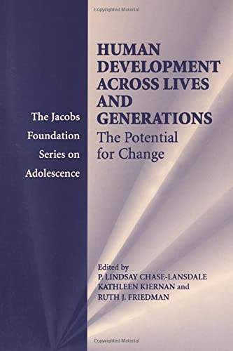 Human Development across Lives and Generations: The: P. Lindsay Chase-Lansdale
