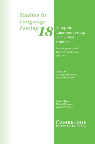 European Language Testing in a Global Context: Proceedings of the ALTE Barcelona Conference July 2001 (Studies in Language Testing) (9780521535878) by University Of Cambridge Local Examinations Syndicate