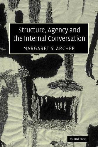 9780521535977: Structure, Agency and the Internal Conversation